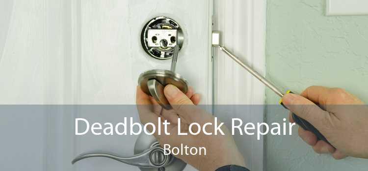 Deadbolt Lock Repair Bolton
